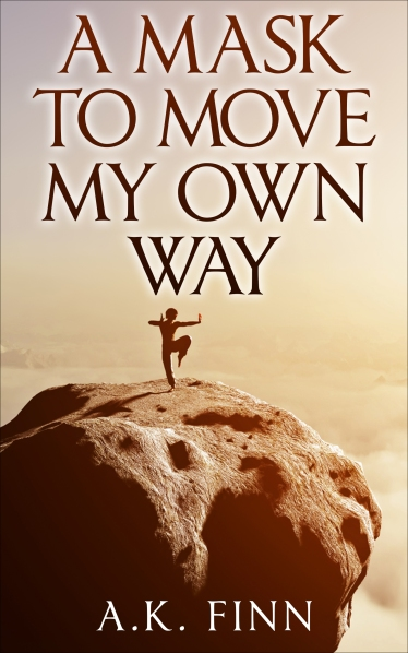 A Mask to Move My Own Way - Book Cover